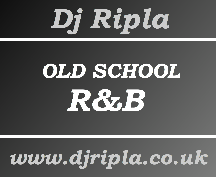 DJ RIPLA - OLD SCHOOL RNB